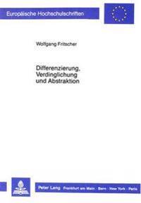 Differenzierung, Verdinglichung Und Abstraktion: Ueber Einige Beitraege, Die Eine Autopoietische Systemtheorie Zu Einer Kritischen Theorie Moderner Ra