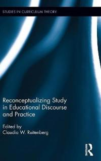 Reconceptualizing Study in Educational Discourse and Practice