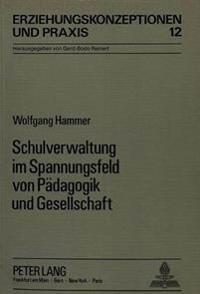 Schulverwaltung Im Spannungsfeld Von Paedagogik Und Gesellschaft