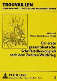 Der Erste Gesamtdeutsche Schriftstellerkongress Nach Dem Zweiten Weltkrieg: Im Ostsektor Berlins Vom 4. Bis 8. Oktober 1947