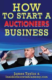 How to Start an Auctioneers Business