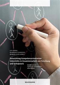 Entwicklung kompetenzorientierten Unterrichts in Zusammenarbeit von Forschung und Schulpraxis