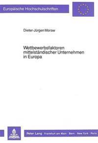 Wettbewerbsfaktoren Mittelstaendischer Unternehmen in Europa
