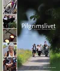 Pilgrimslivet : stillhet, skoskav och sång