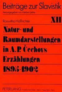 Natur- Und Raumdarstellungen in A.P. Cechovs Erzaehlungen 1895-1902