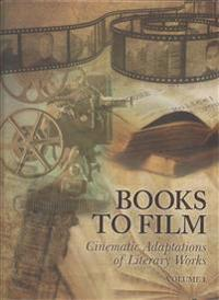 Books to Film: Cinematic Adaptations of Literary Works