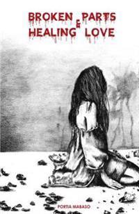 Broken Parts & Healing Love