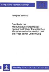 Das Recht Der Meinungsaeusserungsfreiheit Nach Artikel 10 Der Europaeischen Menschenrechtskonvention Und Die Frage Seiner Drittwirkung