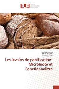 Les levains de panification: Microbiote et Fonctionnalités