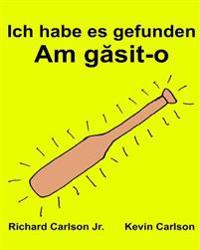 Ich Habe Es Gefunden: Ein Bilderbuch Fur Kinder Deutsch-Rumanisch (Zweisprachige Ausgabe)