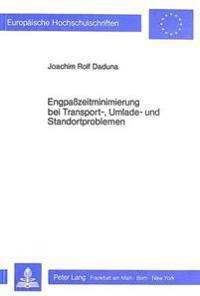 Engpasszeitminimierung Bei Transport-, Umlade- Und Standortproblemen