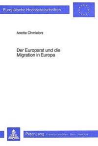 Der Europarat Und Die Migration in Europa: Paedagogische Diskussion in Seinen Gremien Und Die Entwicklung Von Konzepten Fuer Den Unterricht Von Migran