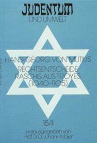 Rechtsentscheide Raschis Aus Troyes (1040-1105): Quellen Ueber Die Sozialen Und Wirtschaftlichen Beziehungen Zwischen Juden Und Christen - 2. Halbband