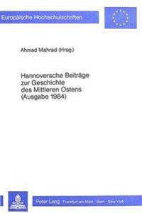 Hannoversche Beitraege Zur Geschichte Des Mittleren Ostens. (Ausgabe 1984)
