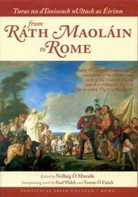 Turas Na Dtaoiseach Nultach as Irinn from R Th Maol in to Rome: Tadhg O Cian In's Contemporary Narrative of the Journey Into Exile of the Ulster Chief