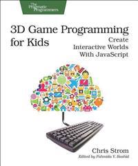3D Game Programming for Kids