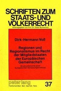 Regionen Und Regionalismus Im Recht Der Mitgliedstaaten Der Europaeischen Gemeinschaft: Strukturelemente Einer Europaeischen Verfassungsordnung