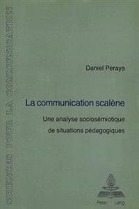 La Communication Scalene: Une Analyse Sociosemiotique de Situations Pedagogiques