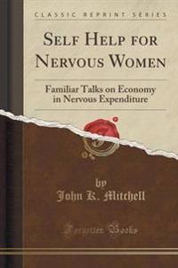 Self Help for Nervous Women