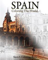 Spain Coloring the World: Sketch Coloring Book