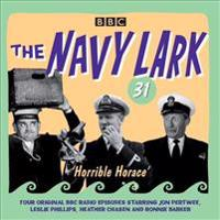 Navy lark volume 31 - horrible horace: four classic radio comedy episodes