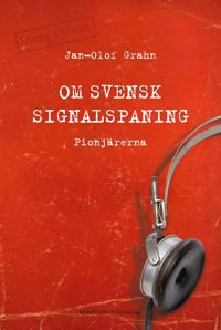 Om svensk signalspaning : pionjärerna