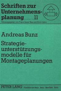 Strategieunterstuetzungsmodelle Fuer Montageplanungen: System Dynamics-Modelle Zur Analyse Und Gestaltung Der Flexibilitaet Von Montagesystemen