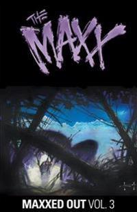 The Maxx Maxxed Out, Vol. 3