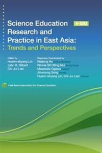 Science Education Research and Practice in East Asia: Trends and Perspectives