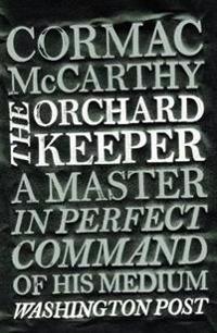 The Orchard Keeper - Cormac McCarthy - böcker (9780330511254)     Bokhandel