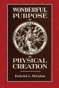 The Wonderful Purpose of Physical Creation