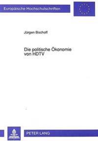 Die Politische Oekonomie Von HDTV