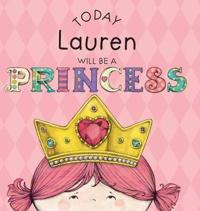 Today Lauren Will Be a Princess