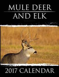 Mule Deer & Elk: 2017 Calendar