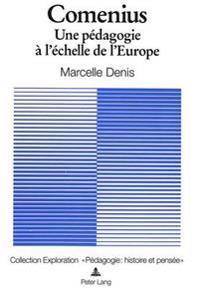 Comenius. Une Pedagogie A L'Echelle de L'Europe