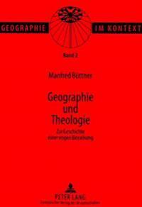 Geographie Und Theologie: Zur Geschichte Einer Engen Beziehung