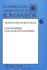 Lo Psicopatologico En Las Novelas de Ernesto Sabato
