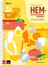Lärarens guide till Hem- och konsumentkunskap : Teori, praktik, bedömning