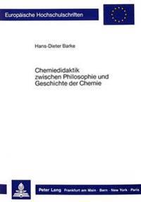 Chemiedidaktik Zwischen Philosophie Und Geschichte Der Chemie