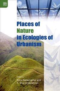 Places of Nature in Ecologies of Urbanism