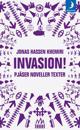 Invasion! : pjäser noveller texter