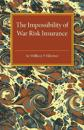 The Impossibility of War Risk Insurance