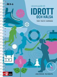 Lärarens guide till idrott och hälsa : Teori, praktik, bedömning