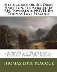Melincourt; Or, Sir Oran Haut-Ton. Illustrated by F.H. Townsend. Novel by: Thomas Love Peacock
