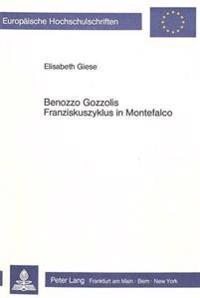 Benozzo Gozzolis Franziskuszyklus in Montefalco: Bildkomposition ALS Erzaehlung