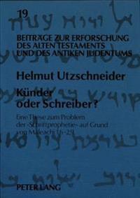 Kuender Oder Schreiber?: Eine These Zum Problem Der -Schriftprophetie- Auf Grund Von Maleachi 1,6-2,9