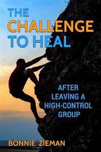 The Challenge to Heal: After Leaving a High-Control Group