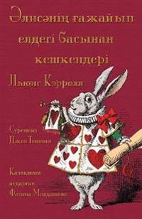 ¿¿¿¿¿¿¿¿ ¿¿¿¿¿¿¿ ¿¿¿¿¿¿ ¿¿¿¿¿¿¿ ¿¿¿¿¿¿¿¿¿¿ - Älïsäniñ gajayip eldegi basinan keskenderi: Alice's Adventures in Wonderland in Kazakh