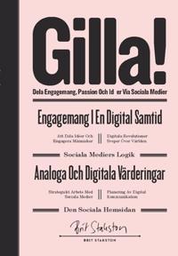 GILLA!  dela engagemang passion och idéer via sociala medier