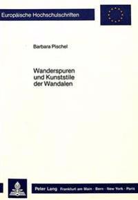 Wanderspuren Und Kunststile Der Wandalen: Kulturgeschichte Und Volkskunst Der Wandalen II